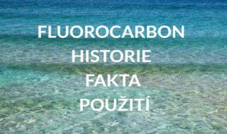 historie, fakta, montáže fluorocarbonu